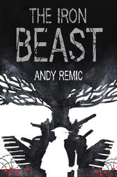 The Iron Beast by Andy Remic