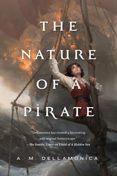 The Nature of a Pirate by A. M. Dellamonica