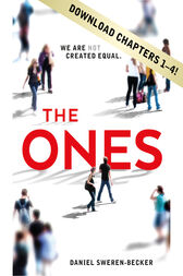 THE ONES Chapters 1-4 by Daniel Sweren-Becker