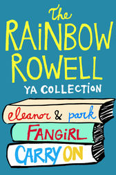 The Rainbow Rowell YA Collection by Rainbow Rowell