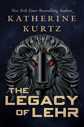 The Legacy of Lehr by Katherine Kurtz