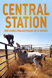 Central Station: True stories from Australian cattle stations the Dusty by Jane Sale