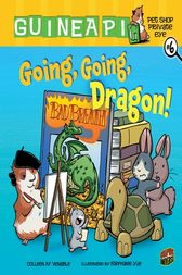 Going, Going, Dragon! by Colleen AF Venable