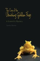The Case of the Vanishing Golden Frogs by Sandra Markle