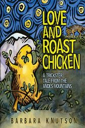 Love and Roast Chicken by Barbara Knutson