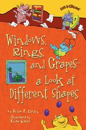 Windows, Rings, and Grapes — a Look at Different Shapes by Brian P. Cleary