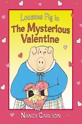 Louanne Pig in The Mysterious Valentine, 2nd Edition by Nancy Carlson