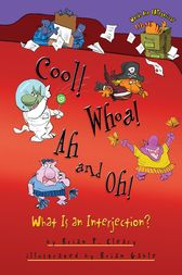 Cool! Whoa! Ah and Oh! by Brian P. Cleary