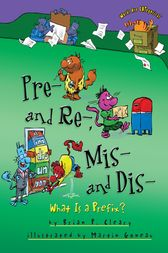 Pre- and Re-, Mis- and Dis- by Brian P. Cleary