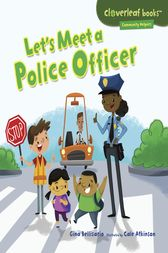 Let's Meet a Police Officer by Gina Bellisario