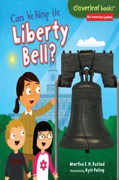 Can We Ring the Liberty Bell? by Martha E. H. Rustad