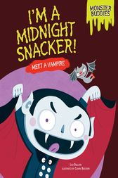 I'm a Midnight Snacker! by Lisa Bullard