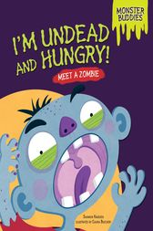 I'm Undead and Hungry! by Shannon Knudsen