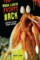 When Lunch Fights Back by Rebecca L. Johnson