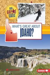 What's Great about Idaho? by Sherra G. Edgar