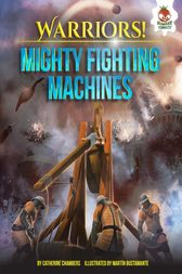 Mighty Fighting Machines by Catherine Chambers