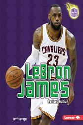 LeBron James, 4th Edition by Jeff Savage