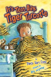 It's Test Day, Tiger Turcotte by Pansie Hart Flood