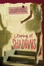 Leaping at Shadows by Megan Atwood