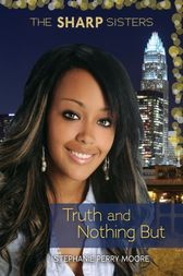 Truth and Nothing But by Stephanie Perry Moore