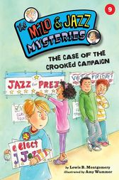 #9 The Case of the Crooked Campaign by Lewis B. Montgomery