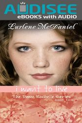 I Want to Live by Lurlene N. McDaniel