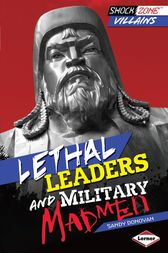 Lethal Leaders and Military Madmen by Sandy Donovan