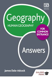 Geography for Common Entrance: Human Geography Answers by James Dale-Adcock