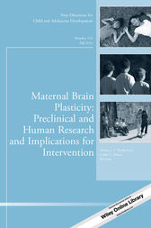 Maternal Brain Plasticity: Preclinical and Human Research and Implications for Intervention by Helena J. V. Rutherford