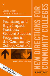 Promising and High-Impact Practices: Student Success Programs in the Community College Context by Gloria Crisp