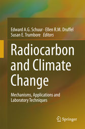 Radiocarbon and Climate Change by Edward A.G. Schuur