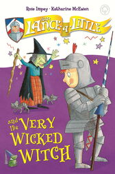 6: Sir Lance-a-Little and the Very Wicked Witch by Rose Impey
