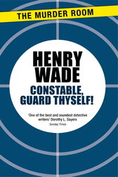 Constable Guard Thyself by Henry Wade