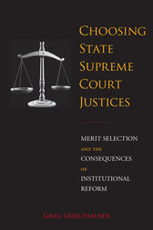 Choosing State Supreme Court Justices by Greg Goelzhauser