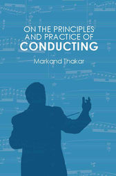 On the Principles and Practice of Conducting by Markand Thakar