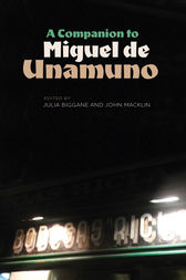 A Companion to Miguel de Unamuno by Julia Biggane