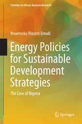 Energy Policies for Sustainable Development Strategies by Nnaemeka Vincent Emodi