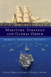 Maritime Strategy and Global Order by Daniel Moran