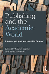 Publishing and the Academic World by Ciaran Sugrue
