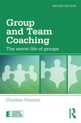 Group and Team Coaching by Christine Thornton