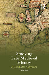 Studying Late Medieval History by Cindy Wood