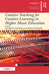 Creative Teaching for Creative Learning in Higher Music Education by Elizabeth Haddon