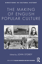 The Making of English Popular Culture by John Storey