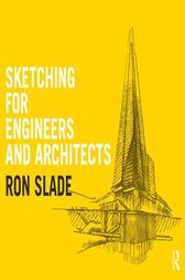 Sketching for Engineers and Architects by Ron Slade