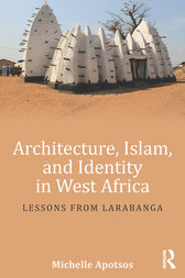 Architecture, Islam, and Identity in West Africa by Michelle Apotsos