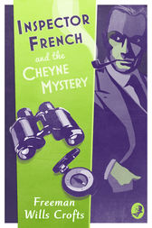 Inspector French and the Cheyne Mystery (Inspector French Mystery, Book 2) by Freeman Wills Crofts