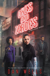 Ones and Zeroes by Dan Wells