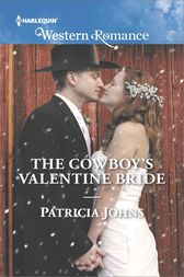 The Cowboy's Valentine Bride by Patricia Johns