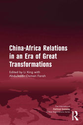 China-Africa Relations in an Era of Great Transformations by Li Xing