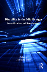 Disability in the Middle Ages by Joshua R. Eyler
